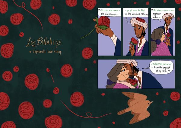 """Página del cómic. Dice """"Los Bilbilicos, a Sephardic love song"""". Después, entre viñetas donde el hombre le da una rosa a la mujer, el diálogo dice """"La rosa enflorece en el mes de Mai. Mi alma s'escurese sufriendo del amor"""""""