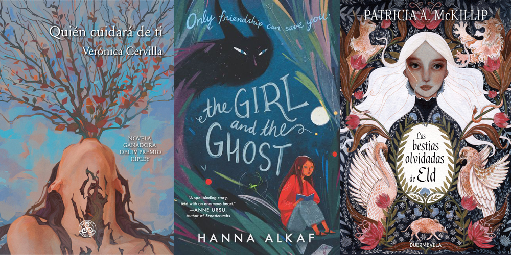 Portadas de Quién cuidará de ti, de Verónica Cervilla; The Girl and the Ghost, de Hanna Alkaf; y Las bestias olvidadas de Eld, de Patricia A. McKillip.