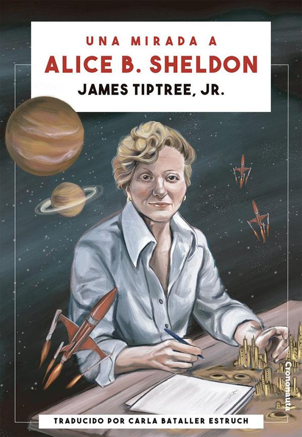 La portada está ilustrada con un retrato de la autora, escribiendo en papel, rodeada del espacio, aeronaves y ciudades inventadas. La editorial es Crononauta y tracude Carla Bataller Estruch.